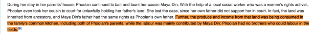 """""""Further, the produce and income from that land was being consumed in the family's common kitchen, including both of Phoolan's parents, while the labour was mainly contributed by Maya Din; Phoolan had no brothers who could labour in the fields."""""""