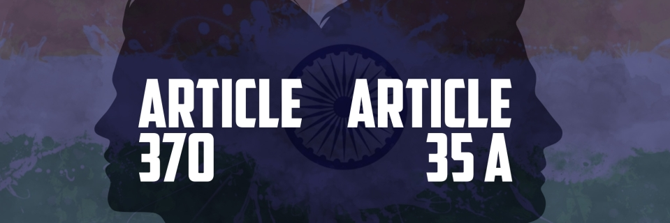 What is Article 370 and Article 35A?