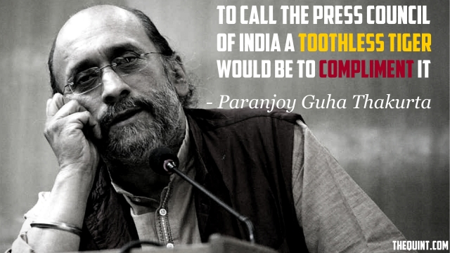 Former Press Council member Paranjoy Guha Thakurta is no fan of the organisation.