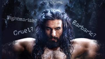 Would Alauddin Khilji – played by actor Ranveer Singh – be portrayed as a cruel, barbaric ruler in Sanjay Leela Bhansali's Padmavati?