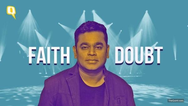 Even after enjoying 25 years of unchallenged stardom, AR Rahman still finds himself in the middle of the classic 'faith and doubt' debate.