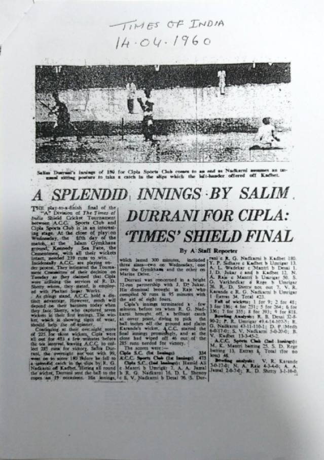 Salim Durani also played for the Cipla Cricket Club.
