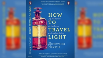How to Travel Light: My Memories of Madness and Melancholia is journalist-editor Shreevatsa Nevatia's roller coaster journey through depression and mania.