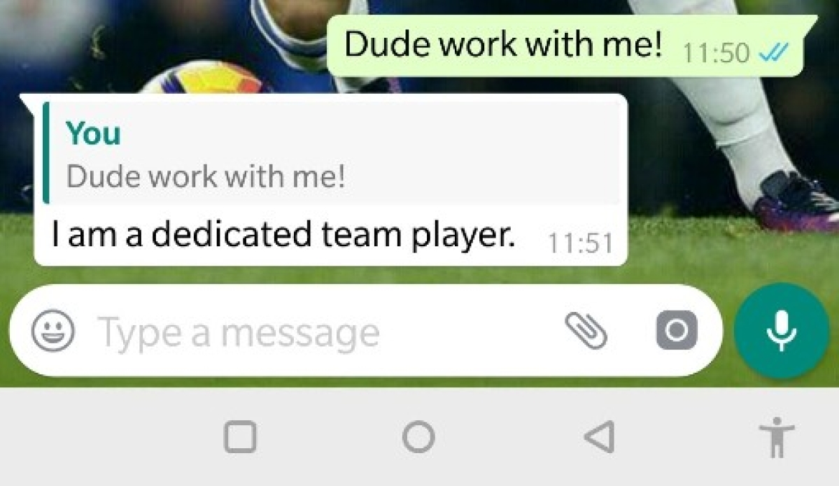 "Above, ""Dude work with me"" is the quoted text with a reply ""I am a dedicated player"""