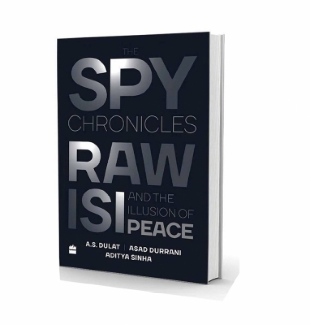 """Spy Chronicles: RAW, ISI and the Illusion of Peace"" by Amarjit Singh Dulat and Asad Durrani"