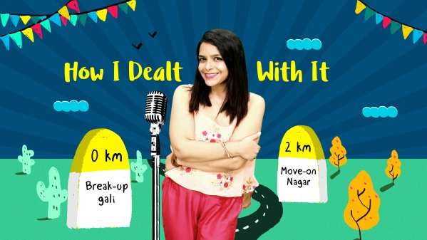 From Breakup Gali to Move On Nagar:  How I Dealt With It Episode 3