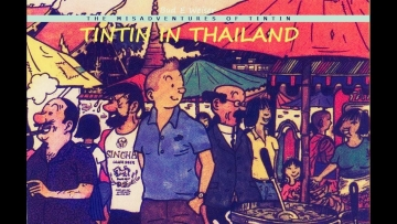 The 'misadventures' of 'Tintin in Thailand'.