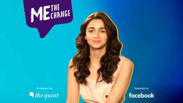 Bollywood actor Alia Bhatt speaks on The Quint's 'Me, The Change' campaign.