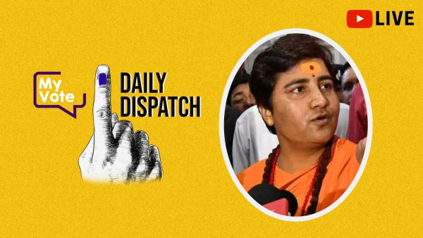 Daily Dispatch: Are EC Notices A Deterrent for Pragya Thakur?