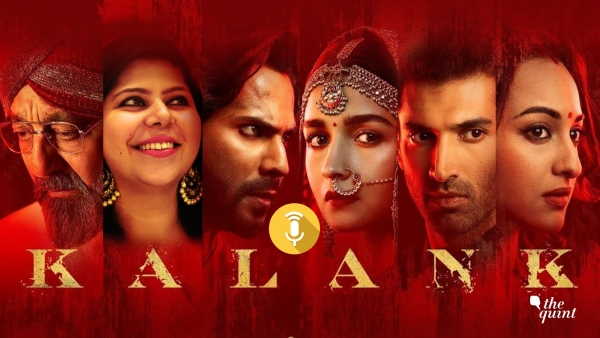 Is Kalank worth a watch? Well listen to the podcast review!