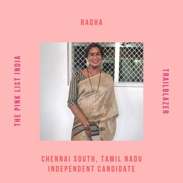 With a Bachelor's degree in Economics and a Master's degree in English, Radha is a cook by profession and is Tamil Nadu's only transgender candidate. She is focusing on local water crisis, garbage and drainage issues. Nationally, Radha's focus is on unemployment, sexual abuse and on representation of her own  community.