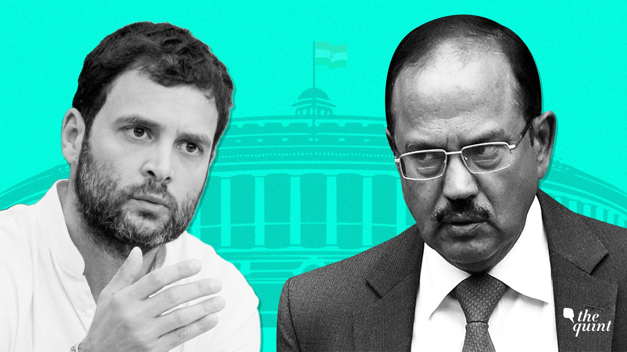 Dear Rahul, Making NSA Accountable to Parliament Isn't A Good Idea