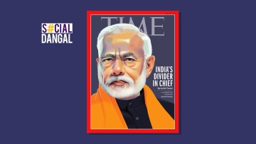 The cover of TIME Magazine called Modi 'India's Divider In Chief'.