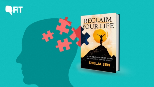 Psychologist Shelja Sen, in her latest book 'Reclaim Your Life', talks about fighting stigma round mental health.