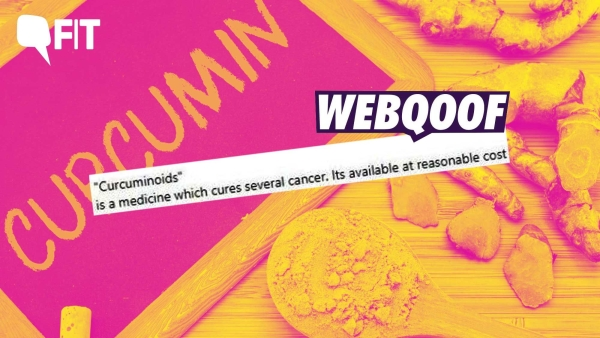 FIT WebQoof: Can 'Curcuminoid' in Turmeric Cure Cancer?