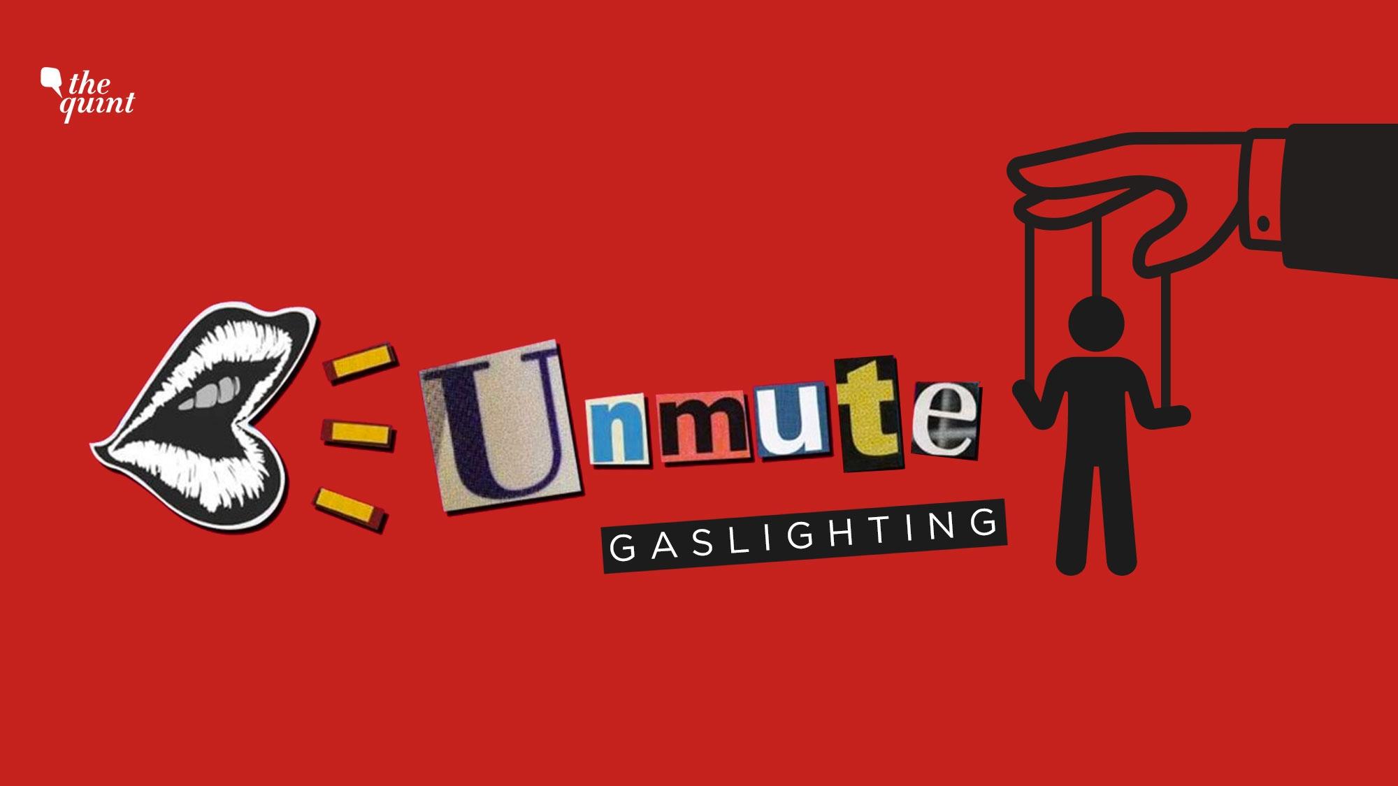 Unmute Ep 5: The Subtle Art of Gaslighting