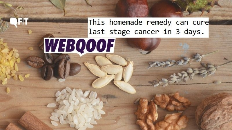 FIT WebQoof: Could This Homemade Remedy Cure Cancer?